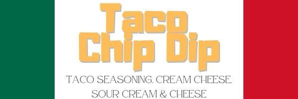 Taco Chip Dip Header